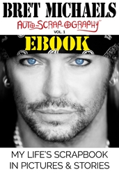 DIGITAL Bret Michaels Auto-scrap-ography Volume 1 eBook Bret Michaels, Brett Michaels, Bret Micheals, Brett Micheals, Book, Autobiography, pictures and stories, ebook, auto-scrap-ography, autoscrapography