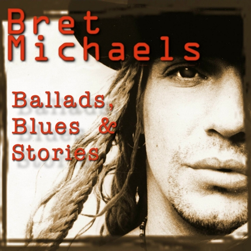 Bret Michaels Ballads, Blues & Stories CD