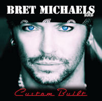 Bret Michaels Custom Built CD