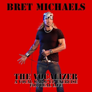 Bret Michaels - The Vocalizer